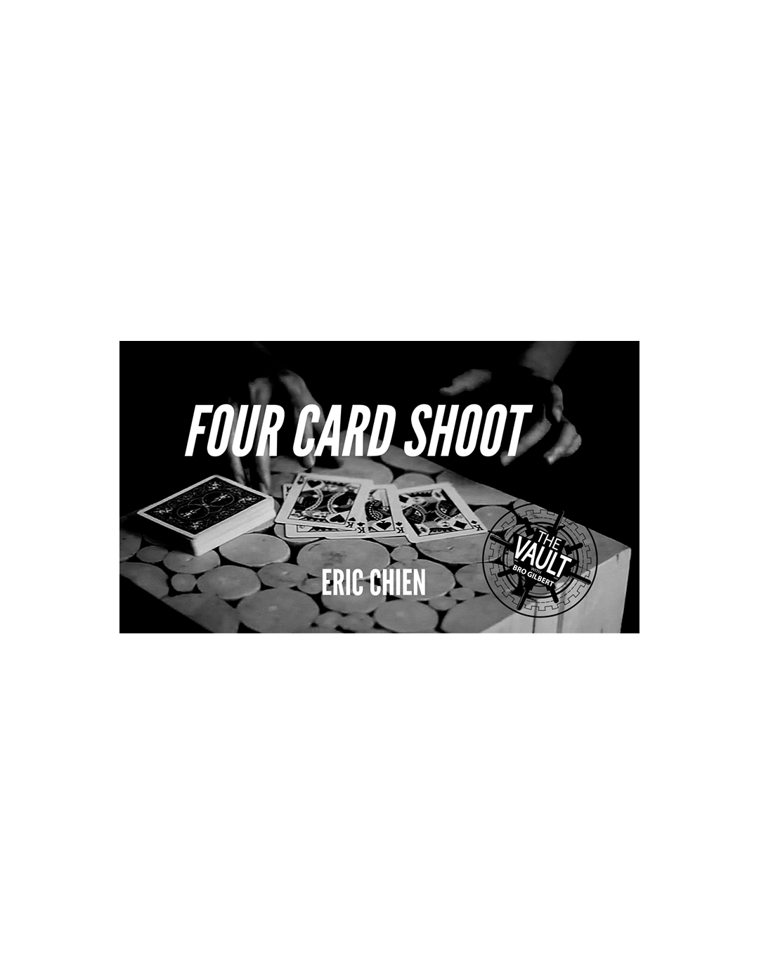 The Vault - Four Card Shoot by Eric...