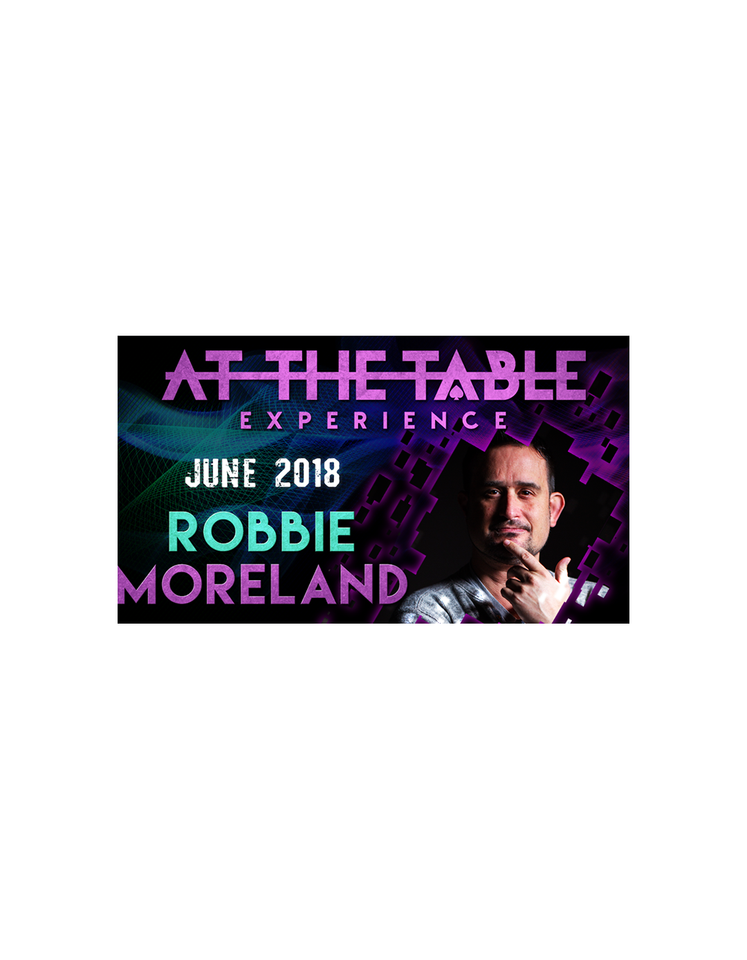 At The Table Live Robbie Moreland 6 iunie 2018 - At the table lecture
